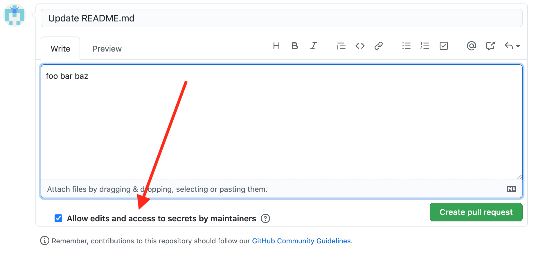 "A screenshot of GitHub's form to create a new pull request. The proposed title for the pull request is ""Update README.md"". The proposed description is ""foo bar baz"". There is a checkbox at the bottom of the pull request labeled ""Allow edits and access to secrets by maintainers"", which is currently checked. The screenshot is annotated with a red arrow pointing to the checkbox."